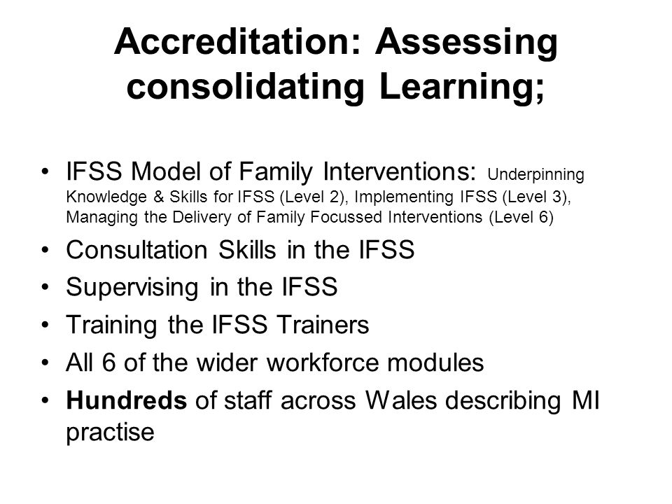 Accreditation: Assessing consolidating Learning;