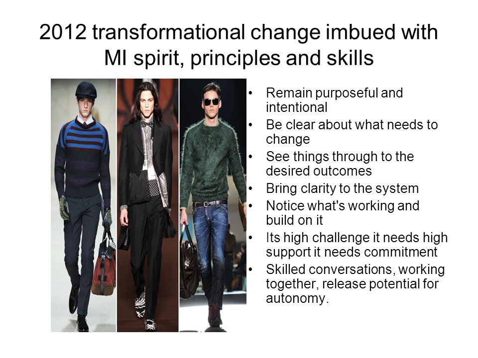 2012 transformational change imbued with MI spirit, principles and skills