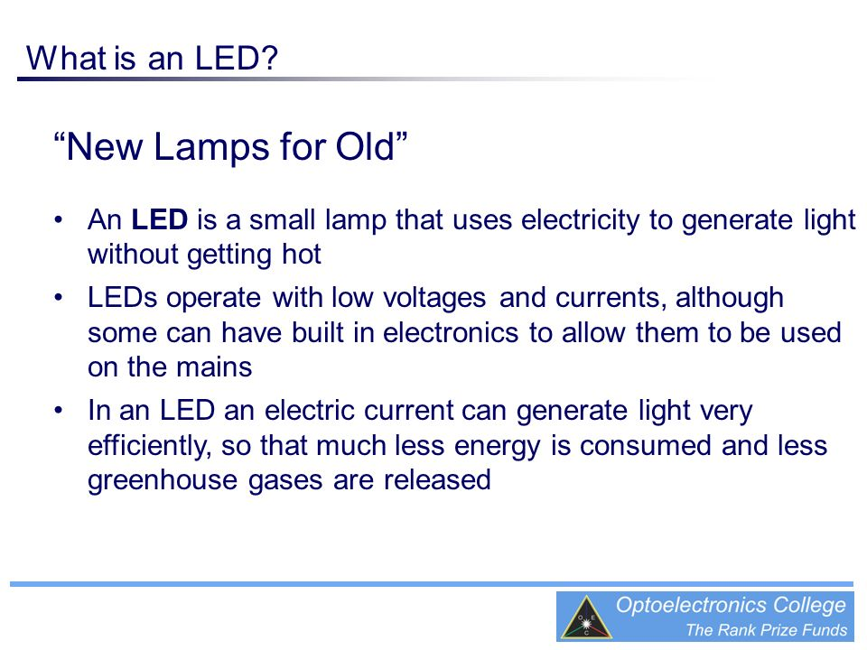 New Lamps for Old What is an LED