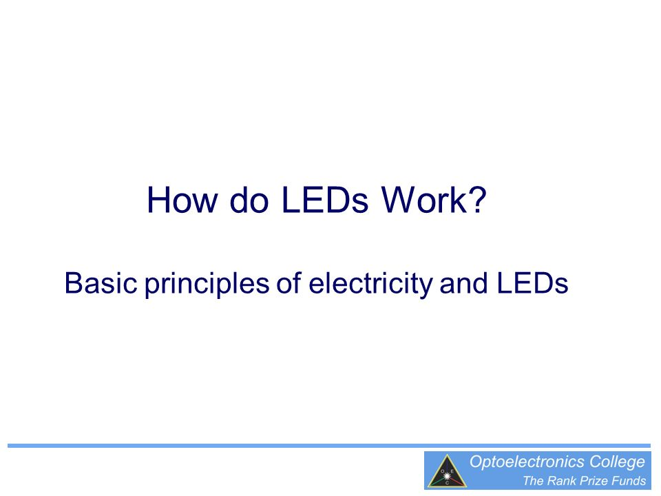 How do LEDs Work Basic principles of electricity and LEDs