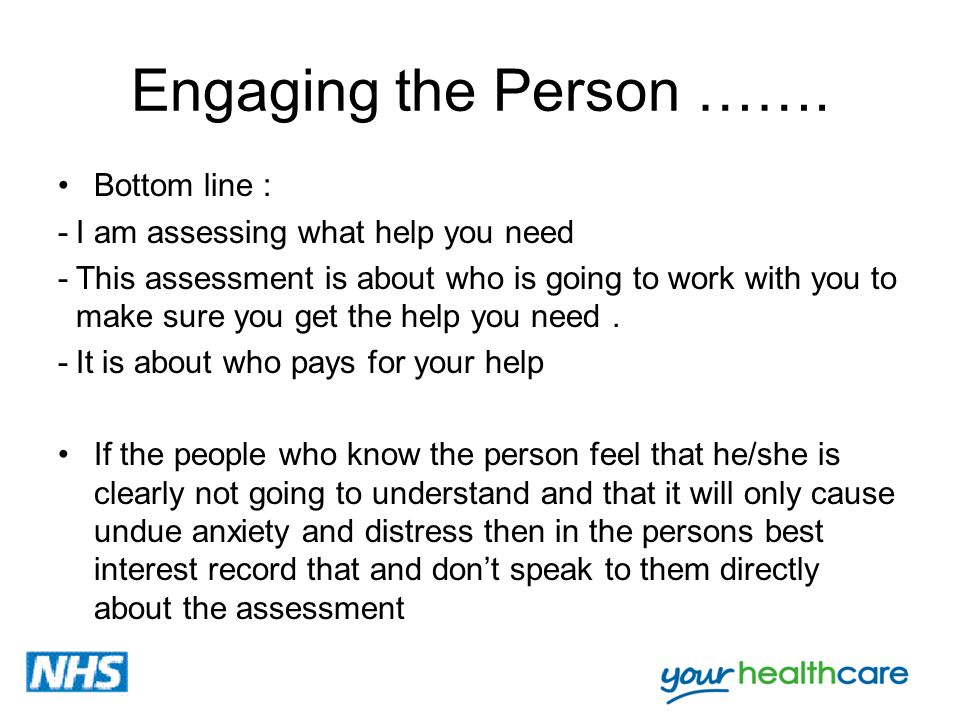 Engaging the Person ……. Bottom line :