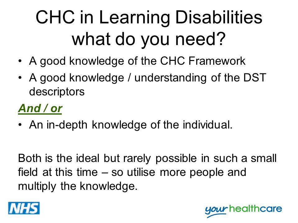 CHC in Learning Disabilities what do you need