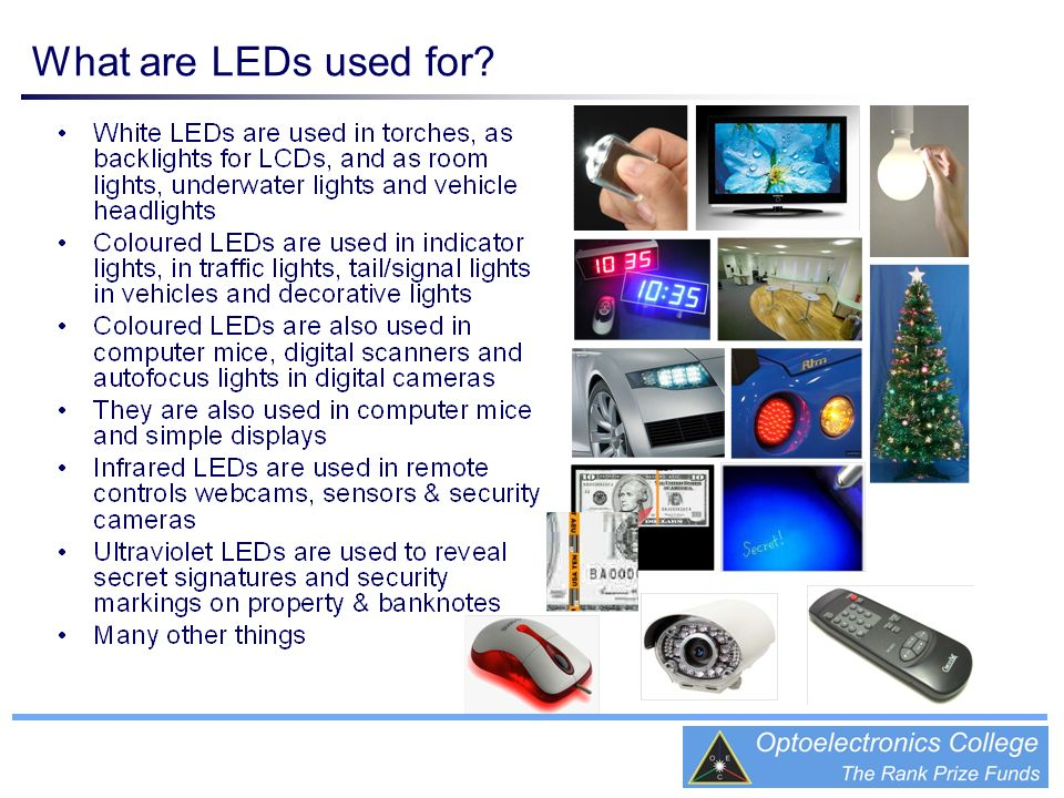 What are LEDs used for