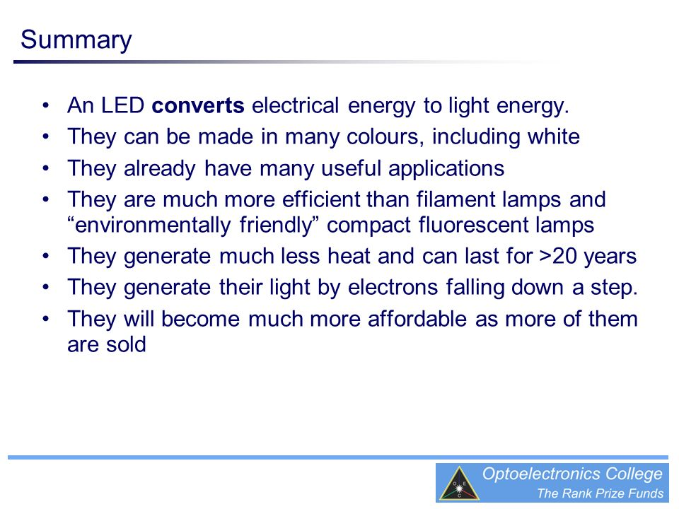 Summary An LED converts electrical energy to light energy.