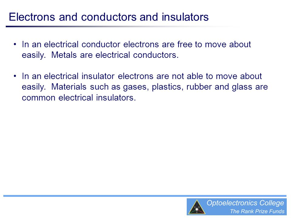 Electrons and conductors and insulators