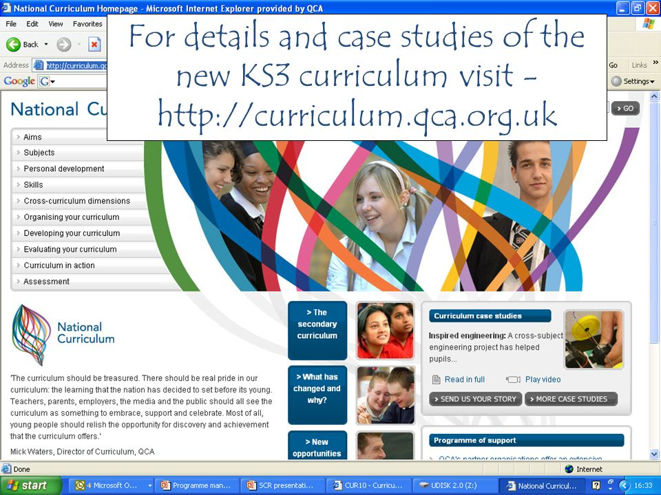 For details and case studies of the new KS3 curriculum visit - http://curriculum.qca.org.uk