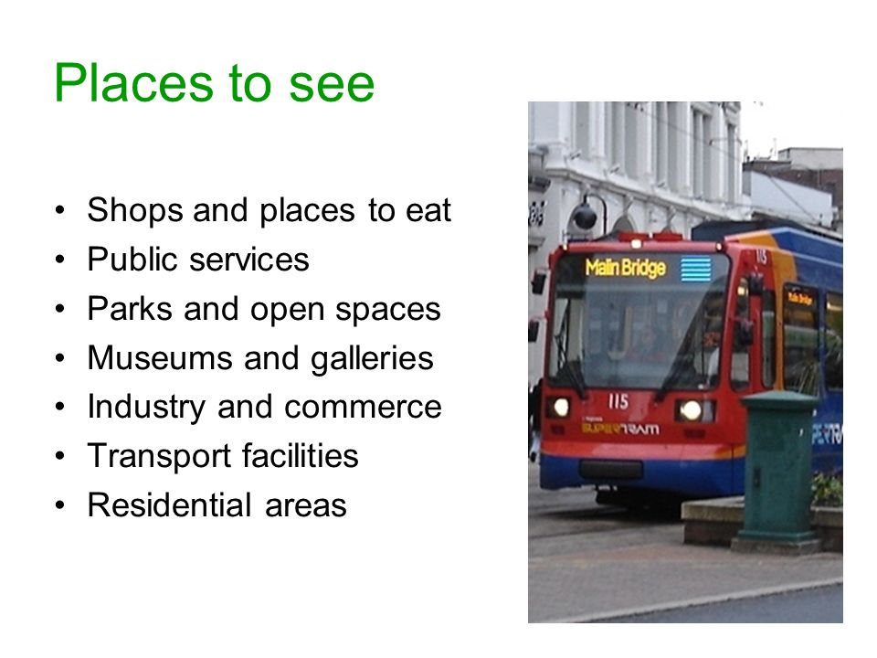 Places to see Shops and places to eat Public services