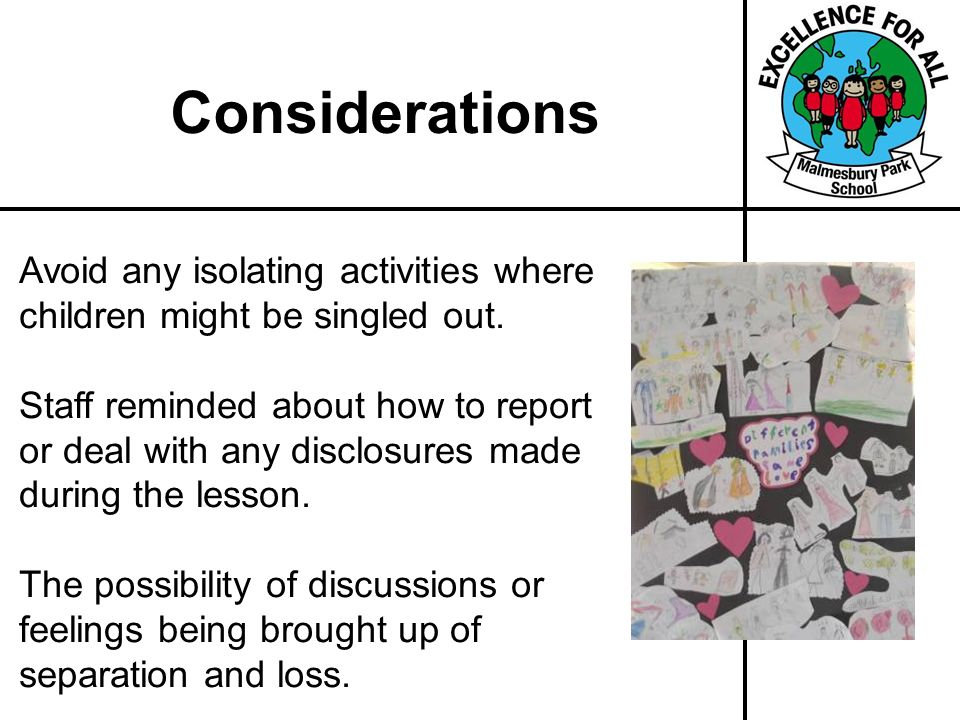 Considerations Avoid any isolating activities where children might be singled out.