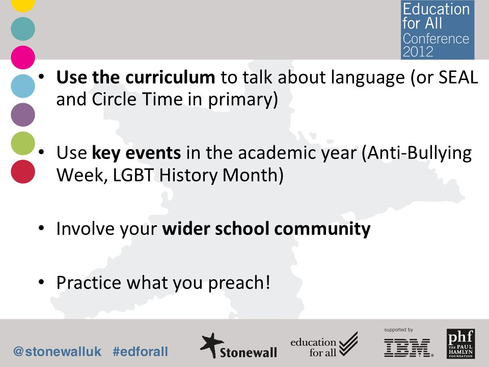 Use the curriculum to talk about language (or SEAL and Circle Time in primary)
