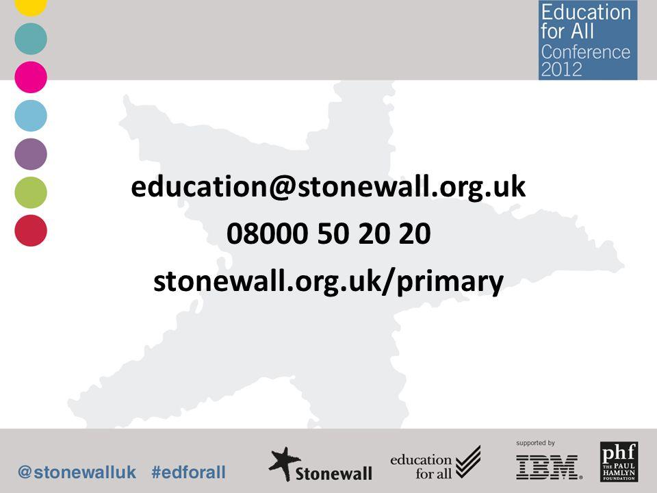 education@stonewall.org.uk 08000 50 20 20 stonewall.org.uk/primary