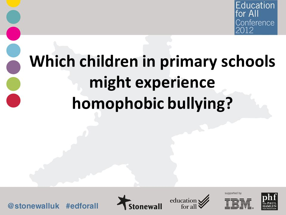 Which children in primary schools might experience homophobic bullying