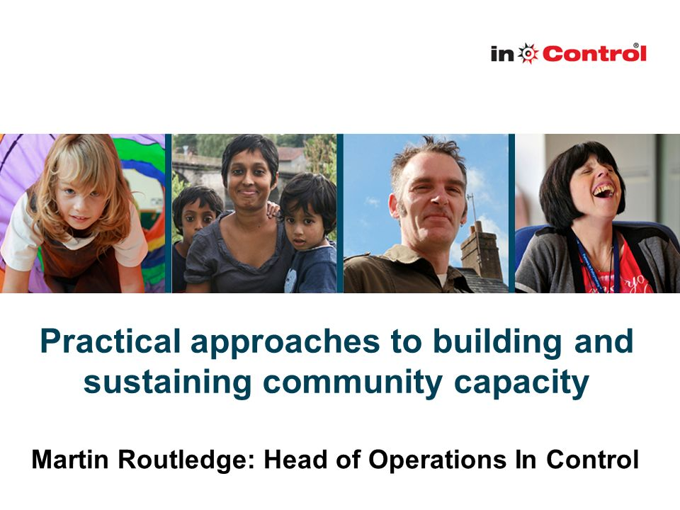 Practical approaches to building and sustaining community capacity