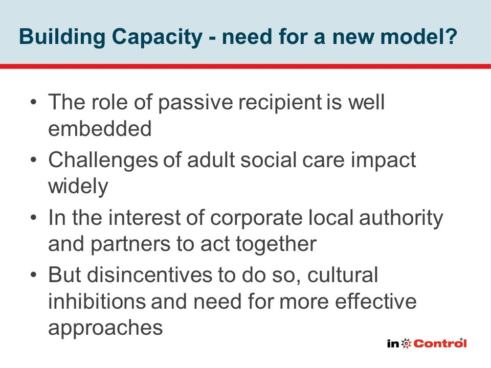 Building Capacity - need for a new model