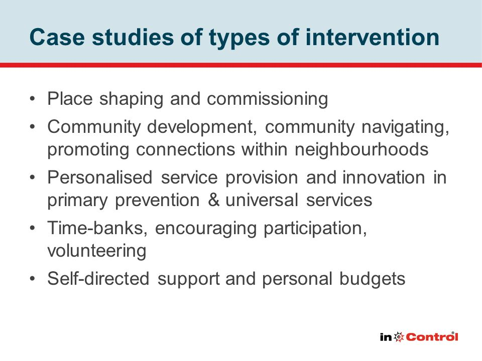 Case studies of types of intervention