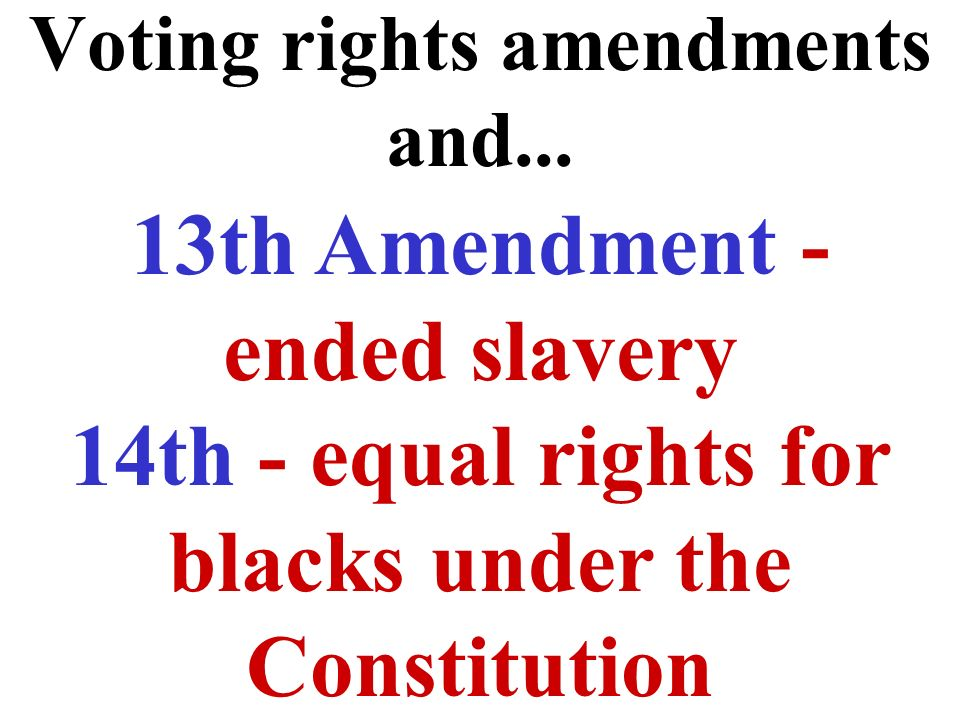 bill of rights through the th amendment ppt voting rights amendments and