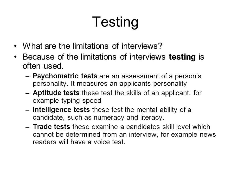 limitations of the interview Limitations of interview 1 limitations of interview personal bias:- interviewers are biased their likes and dislikes can affect their judgement.