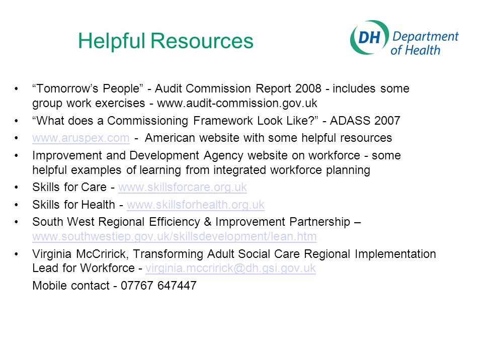 Helpful Resources Tomorrow's People - Audit Commission Report 2008 - includes some group work exercises - www.audit-commission.gov.uk.