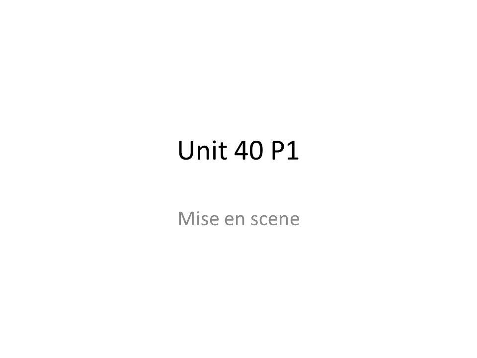 Unit 40 p1 mise en scene ppt video online download for Mise en scene photo