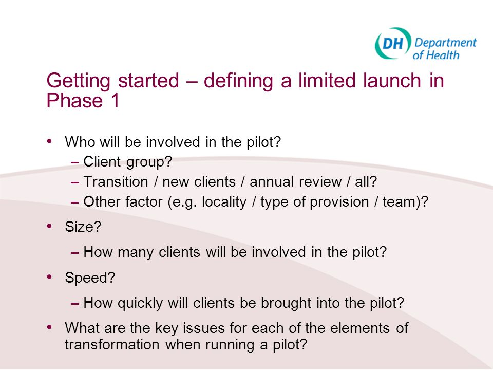 Getting started – defining a limited launch in Phase 1