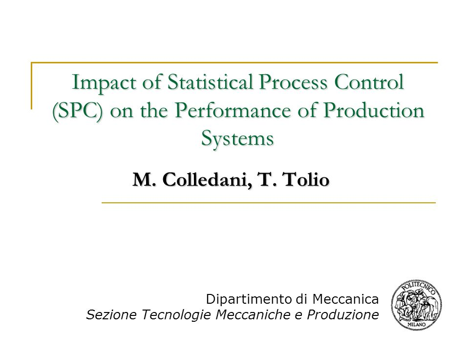Impact of Statistical Process Control (SPC) on the Performance of Production Systems