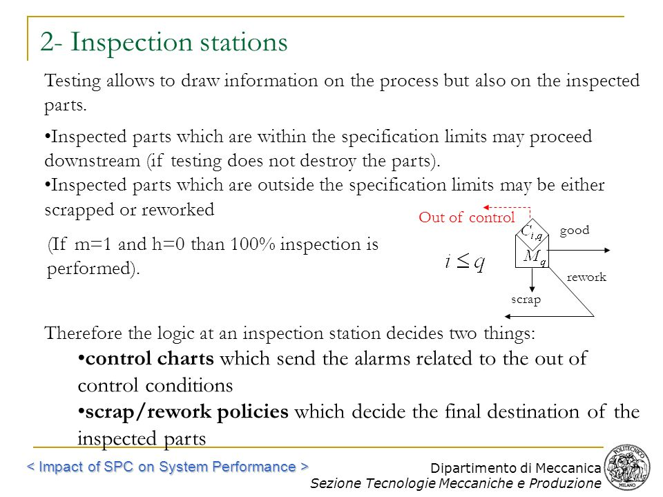 2- Inspection stations Testing allows to draw information on the process but also on the inspected parts.
