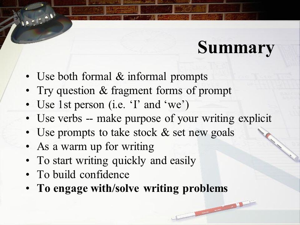 Summary Use both formal & informal prompts
