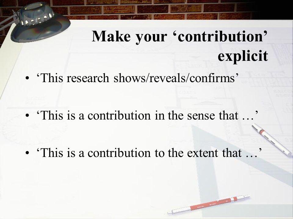 Make your 'contribution' explicit