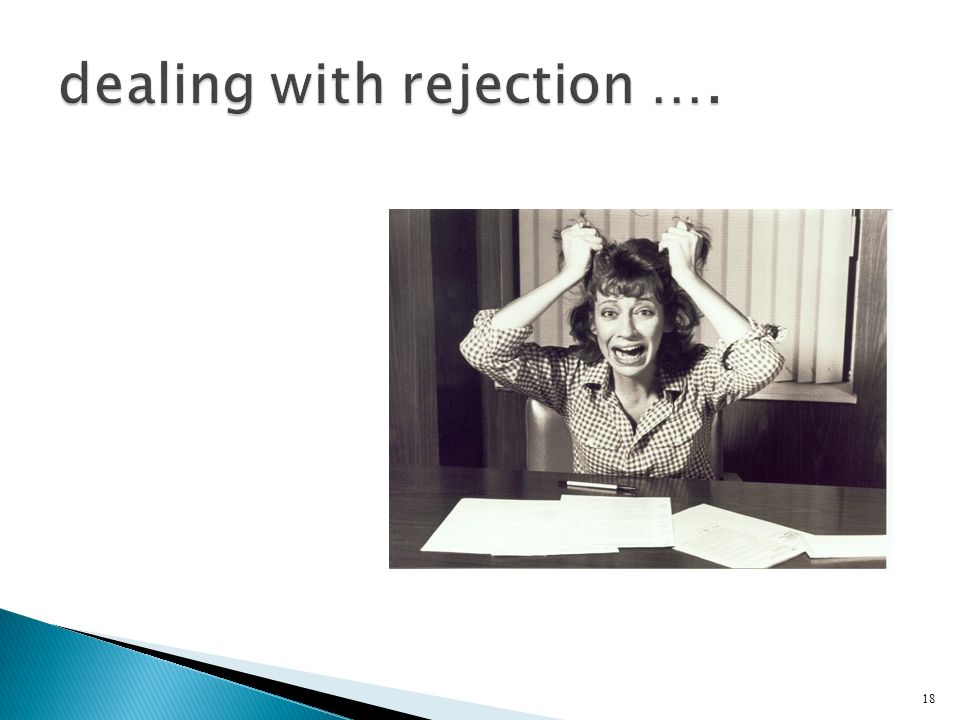 dealing with rejection ….