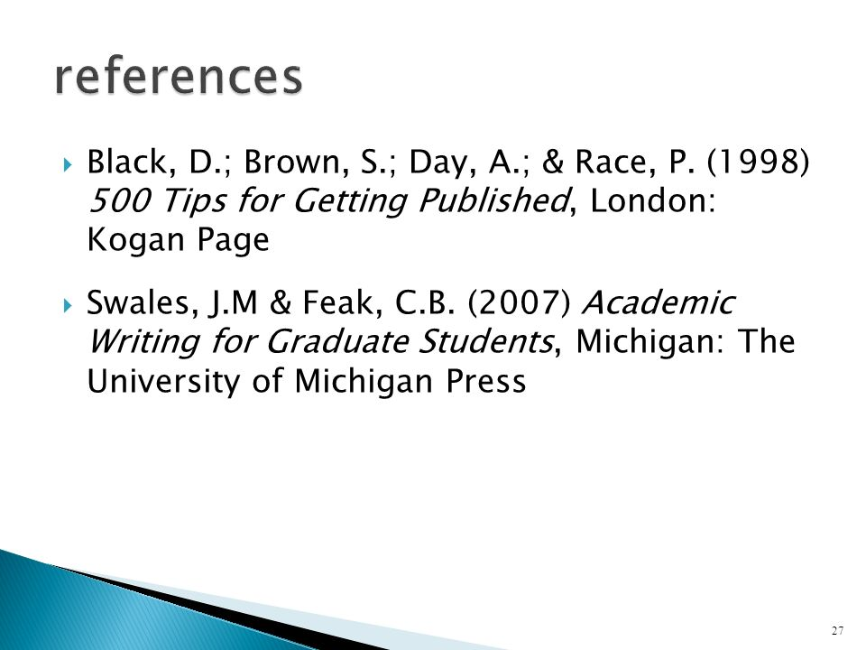 references Black, D.; Brown, S.; Day, A.; & Race, P. (1998) 500 Tips for Getting Published, London: Kogan Page.