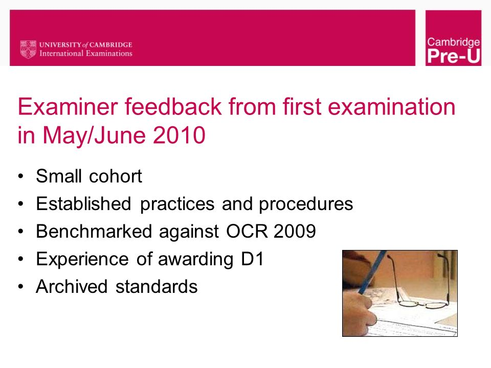 Examiner feedback from first examination in May/June 2010