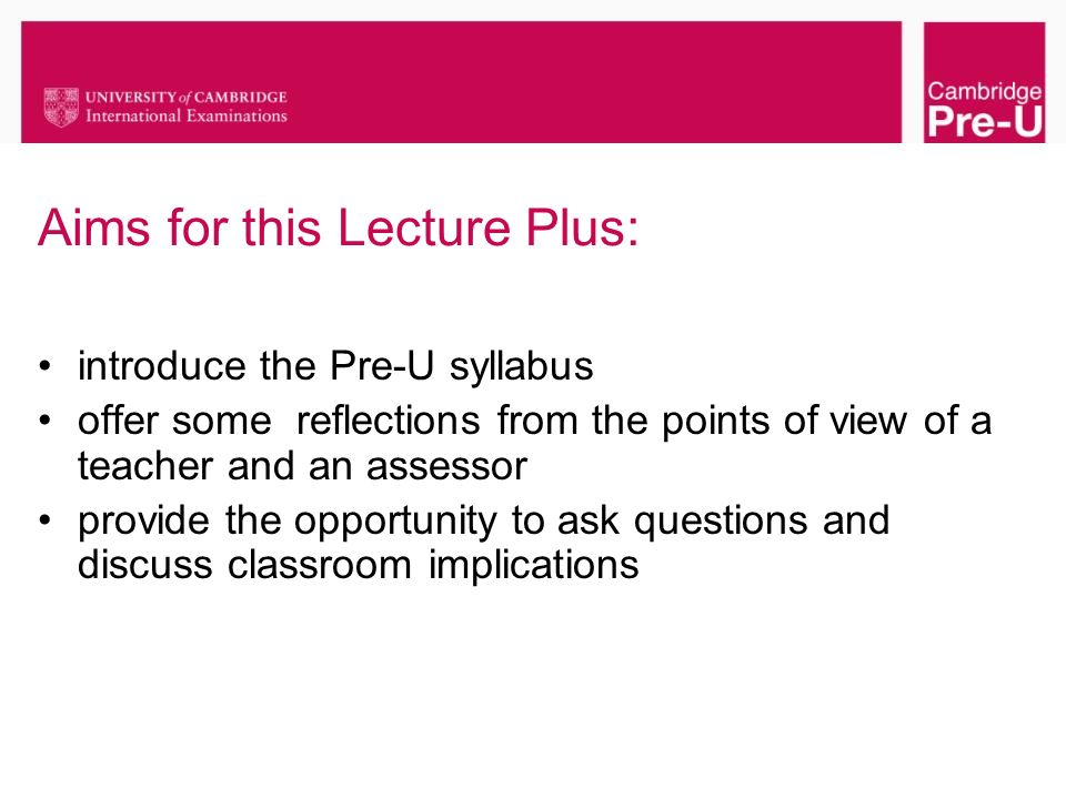 Aims for this Lecture Plus: