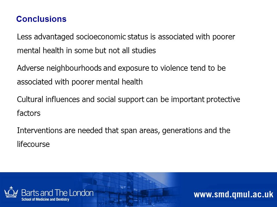 Conclusions Less advantaged socioeconomic status is associated with poorer mental health in some but not all studies.