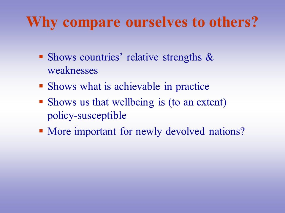Why compare ourselves to others