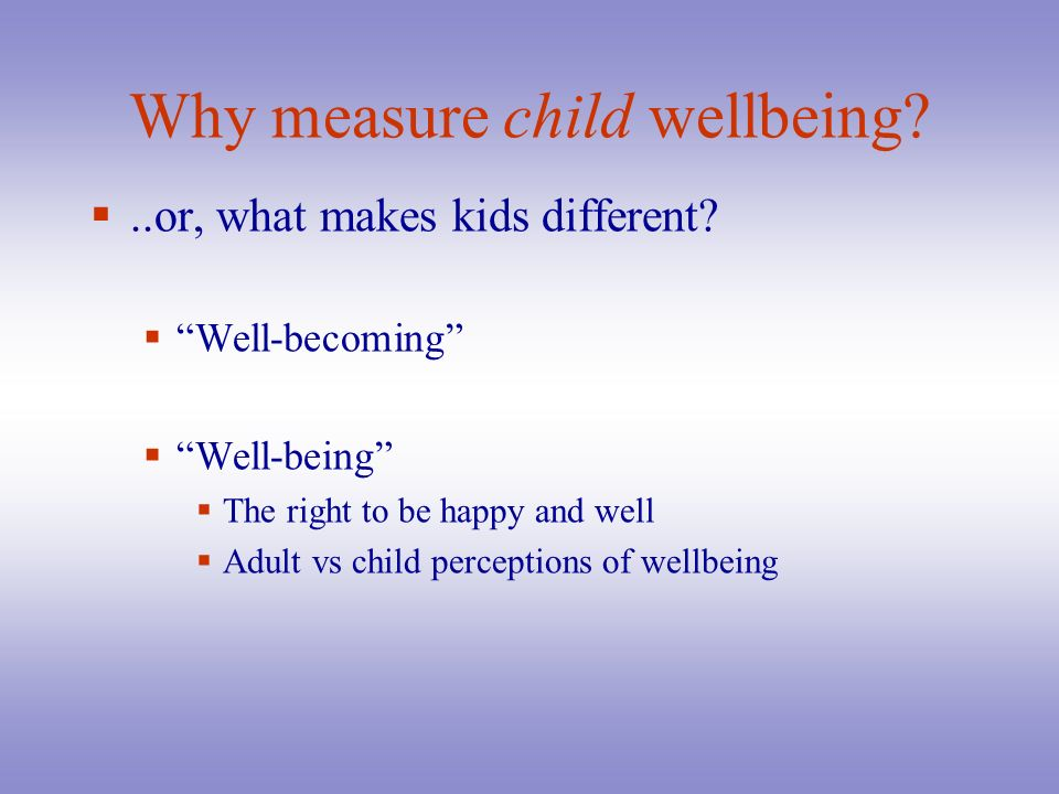 Why measure child wellbeing