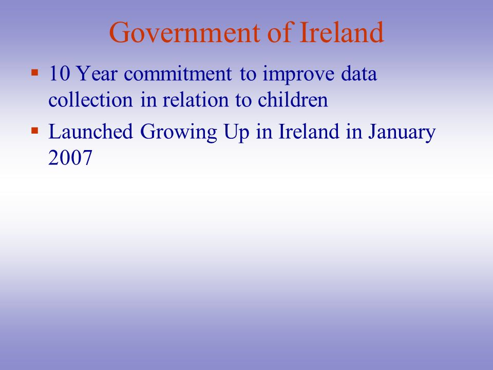 Government of Ireland 10 Year commitment to improve data collection in relation to children.