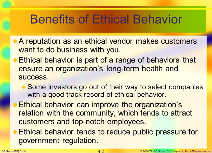 ethical behaviour within organisations Acting in ways consistent with what society and individuals typically think are good values ethical behavior tends to be good for business and involves demonstrating respect for key moral principles that include honesty, fairness, equality, dignity, diversity and individual rights.