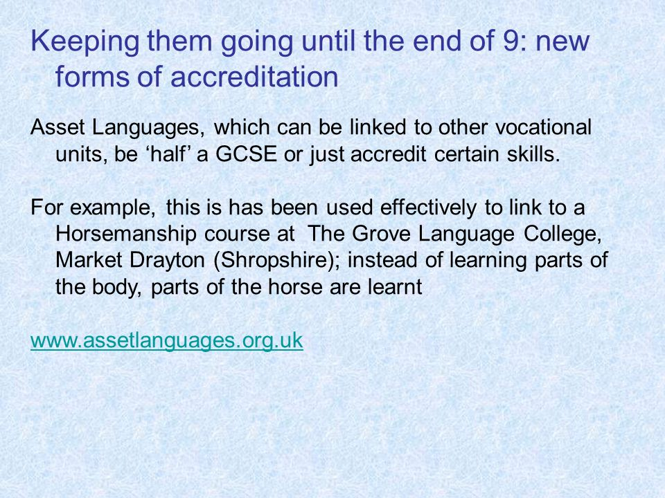 Keeping them going until the end of 9: new forms of accreditation