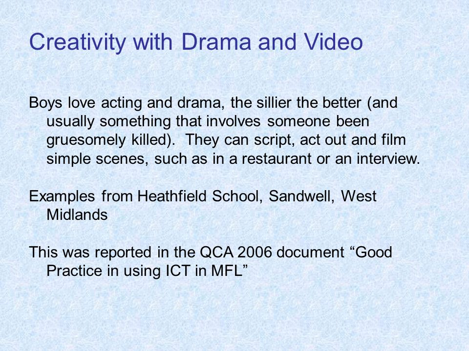Creativity with Drama and Video