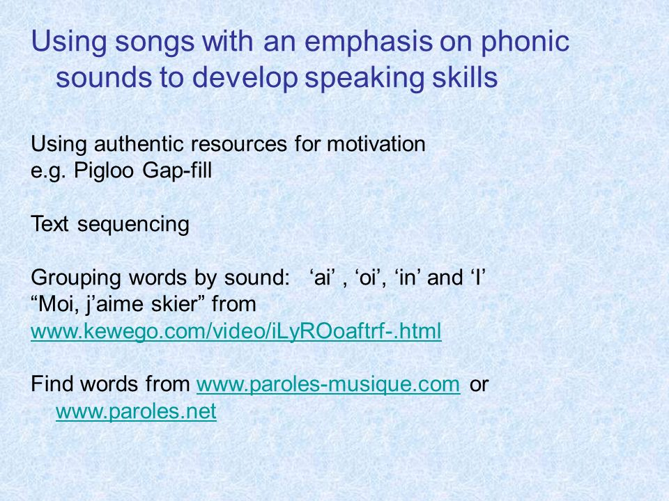 Using songs with an emphasis on phonic sounds to develop speaking skills