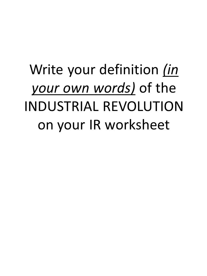 Define the INDUSTRIAL REVOLUTION - ppt video online download
