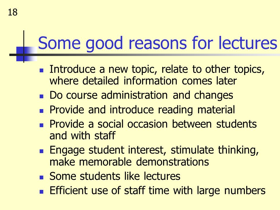 Some good reasons for lectures