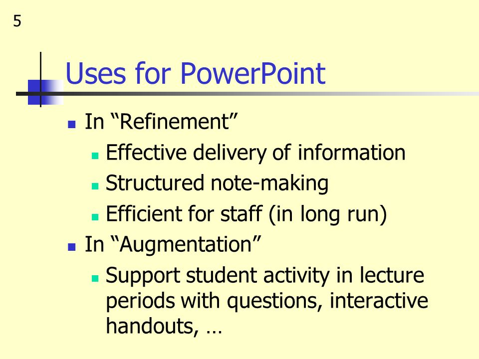 Uses for PowerPoint In Refinement Effective delivery of information