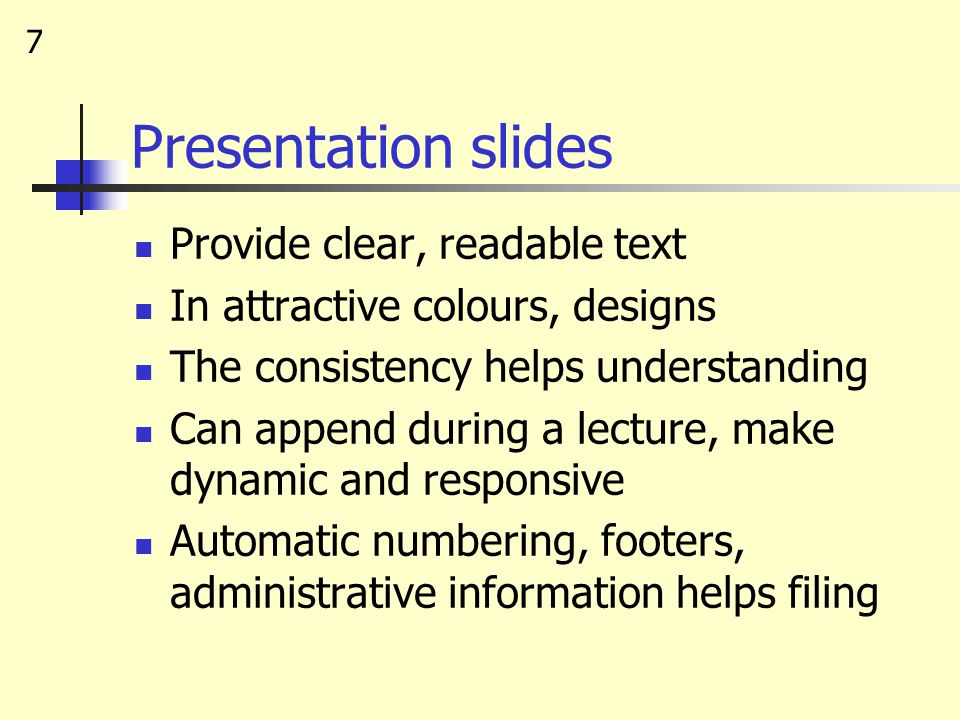 Presentation slides Provide clear, readable text