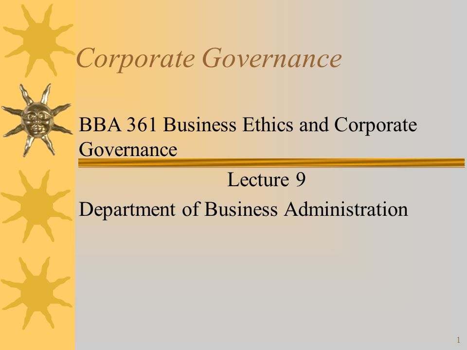 Corporate Governance BBA 361 Business Ethics and Corporate Governance