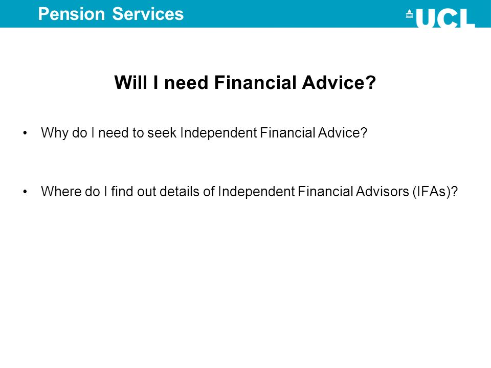 Will I need Financial Advice