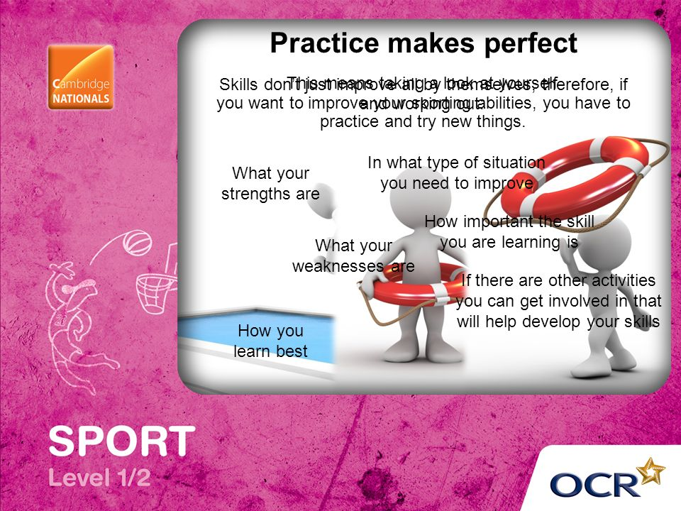 8 practice makes perfect skills dont just improve all by themselves therefore if you want to improve your - How Did You Improve Your Skills What Have You Done To Develop Your Skills