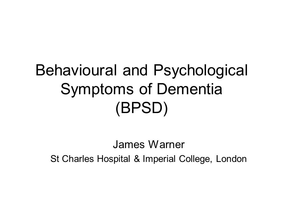 Behavioural and Psychological Symptoms of Dementia (BPSD)