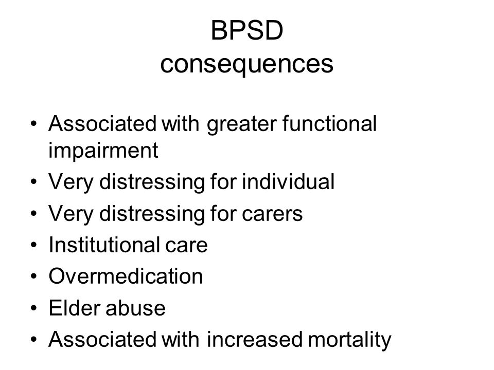 BPSD consequences Associated with greater functional impairment