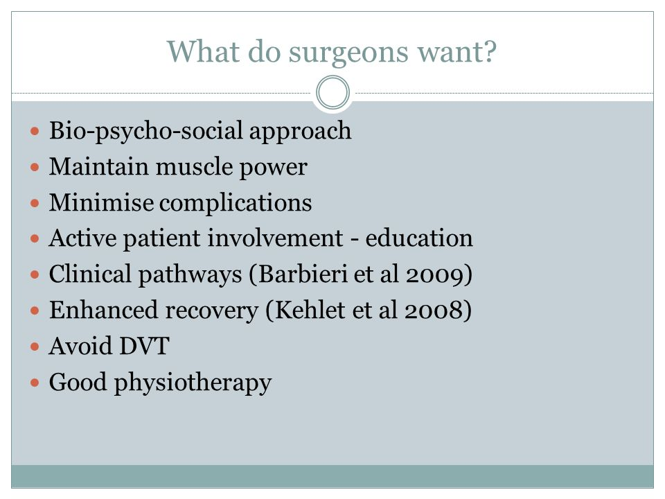 What do surgeons want Bio-psycho-social approach
