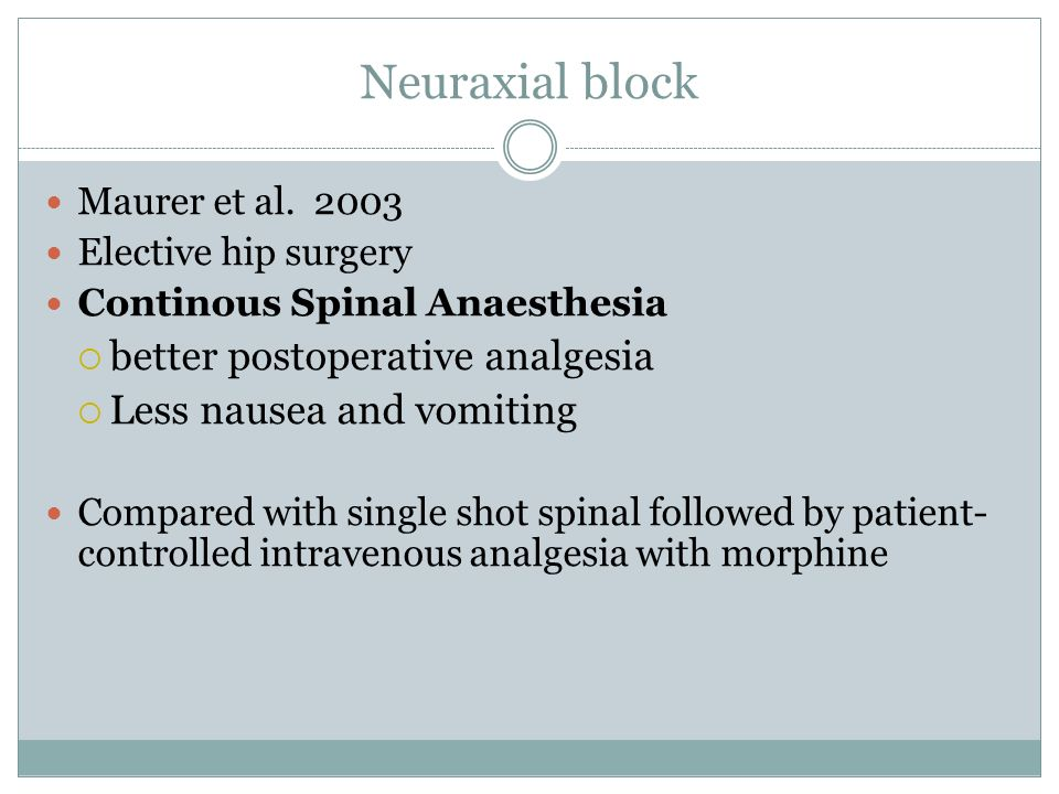 Neuraxial block better postoperative analgesia